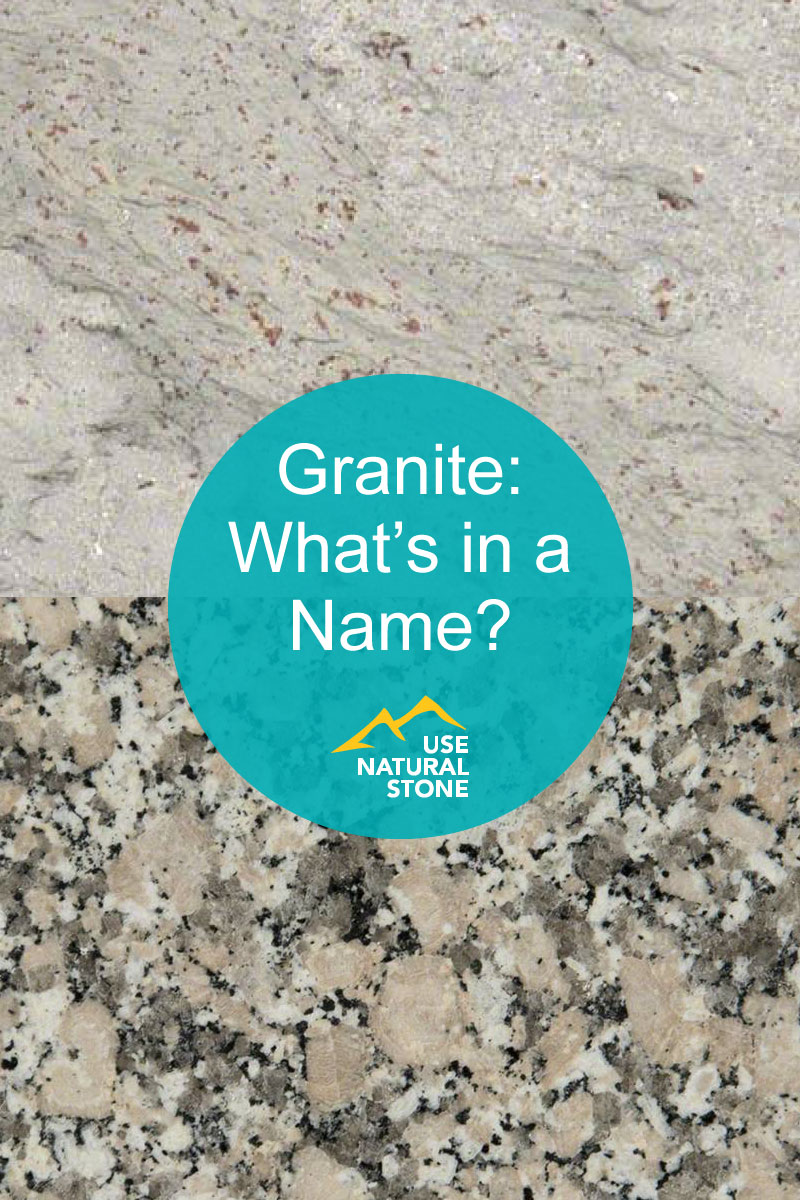 Granite: What's In a Name? - Use Natural Stone