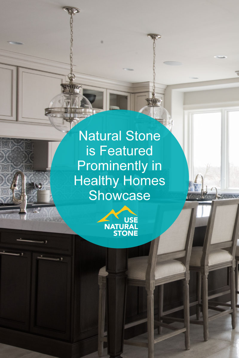 Natural Stone is Featured Prominently in Healthy Home Showcase - Use ...