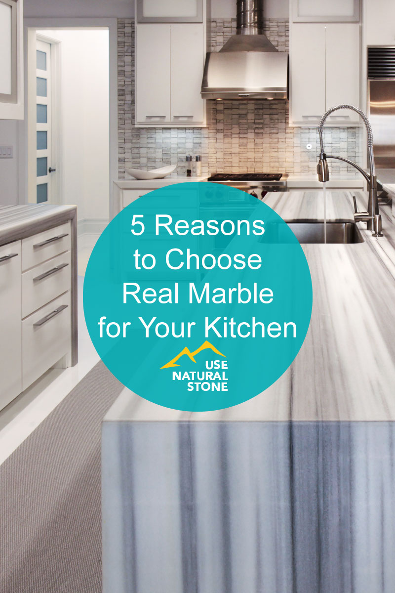 5 Reasons to Choose Real Marble for Your Countertops - Use Natural Stone